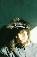 Nyctophilia ✓ by kookie_owns_me