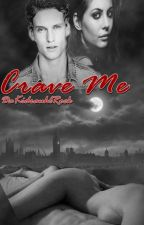 Crave Me ! ( Desires & Deep Effection One Shoot) by DaKidrauhlRock