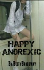 happy anorexic by BestyBroddway