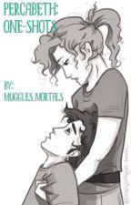 Percabeth: One-Shots by Muggles_Mortals