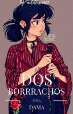 DOS BORRACHOS, UNA DAMA by arlettesco123