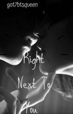 Right Next To You ||Markson|| by got7btsqueen