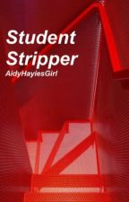 Student Stripper - e.d by AidyHayiesGirl