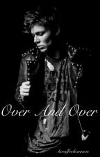 Over And Over // {5SOS} by hoodforhemmos