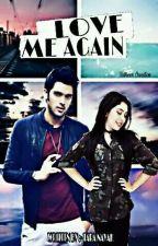 LOVE ME AGAIN  by Taranayak