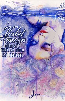 Đọc truyện (Xuyên không, Ma Kết harem) Violet nở muộn_Thoát khỏi số phận bi thảm(Tạm Dừng)