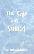 The ship has sailed by amandipandi033