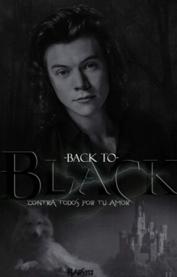 ☯ Back to Black ☯ [H.S] //Editando//