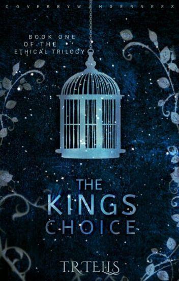 The King's Choice || Book 1 || #Wattys 2017