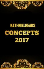 CONCEPTS 2017 | WC Compilation by KathNielReads