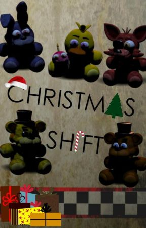 Christmas Shift - Five Nights at Freddy's (CHRISTMAS SPECIAL) One-Shot by Evelina_Online