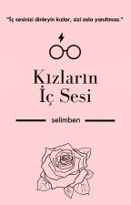 KIZLARIN İÇ SESİ by Niggakardes