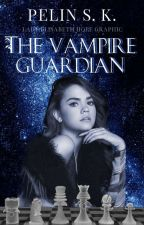 The Vampire Guardian by FataDellaNotte