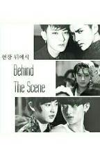 Behind the scene (COMPLETE) by Pinkiddywu