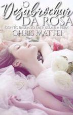 O desabrochar da Rosa by ChrisMattei