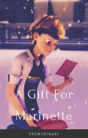 A Gift For Marinette by TsumiHikari
