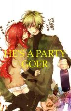 HE'S A PARTY GOER  by ChiChixx11