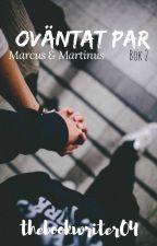 Oväntat Par [Bok 2] M&M by thebookwriter04