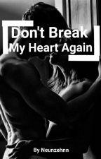 Don't Break My Heart Again by neunzehnn