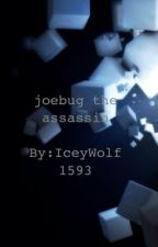 joebug the assassin by IceyWolf1593