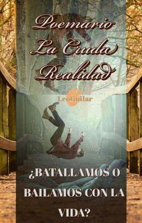 Poemario de la Cruda Realidad by LeoGuilar