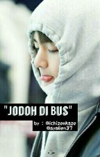 Jodoh di Bus by btsvenividivici