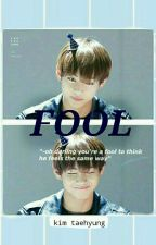 Fool | Kim Taehyung by pinned-tae