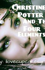 Christine Potter And The Four Elements (pjo/hp fan-fic) (DISCONTINUED) by ilovecupcakesgrl