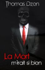 La Mort m'irait si bien by ThomasDzen