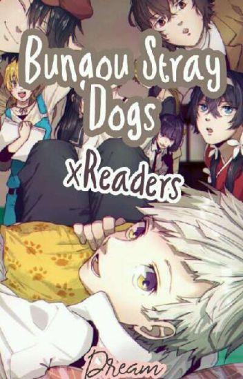 Bungou Stray Dogs x Reader - Dream_83 - Wattpad