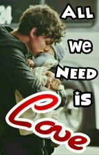 All We Need is Love ♂x♂ Onhold 🔏[Mafia ll Mpreg] by ZaraAbabil