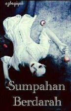 Sumpahan Berdarah [OH] by azbaqiyah