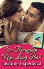Sa Panaginip Nga Lang Ba? - Unedited (COMPLETED) by JasmineEsperanzaPHR