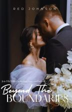 Beyond the Boundaries (Completed) by LoveRed25