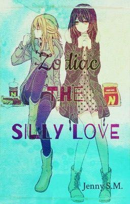 Đọc truyện [GL] Zodiac - The Silly Love