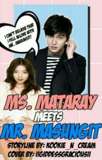 Ms.Mataray Meets Mr.Masungit by Kookie_n_Cream
