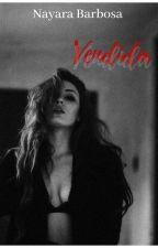 Vendida [COMPLETO]  by ana-melissa-2402
