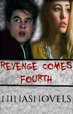Revenge Comes Fourth | Book 4 by ninasnovels
