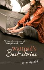 Wattpad's Best Stories by faltering