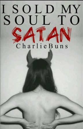 I Sold My Soul To Satan by CharlieBuns