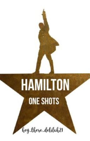 Hamilton One Shots by hey_there_delilah21