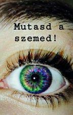 Mutasd a szemed! by Janka28