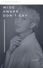 Wide awake don't cry | NamJin by ulzzangkook