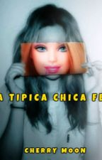 La Típica Chica Fea by _Cherry_Moon