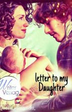 letter to my Daughter OUTLANDER by _QueenAmanda_