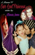 Manan: Our lost princess by manan_lovee