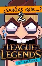 ¿Sabías Que? 2 League of Legends by EileenCl