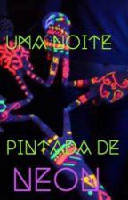 Uma noite pintada de neon by manjada5historias