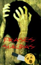 FRASES SUICIDAS by Dark_Heart-Lidie