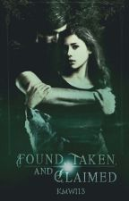 Found, Taken, and Claimed by kmw1113